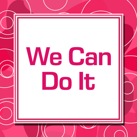 We Can Do It Pink Rings Square
