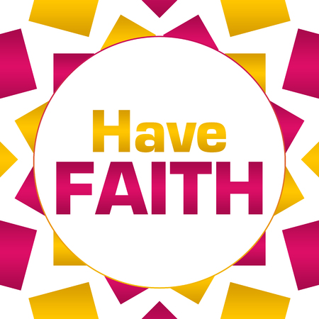 Have Faith Pink Gold Circular Background