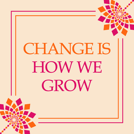 Change Is How We Grow Pink Orange Floral Square Stock Photo