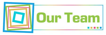 Our Team  Colorful Borders Square Horizontal Фото со стока