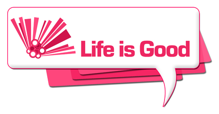 Life Is Good Pink Graphic Comment Symbol Stock Photo - 118847642