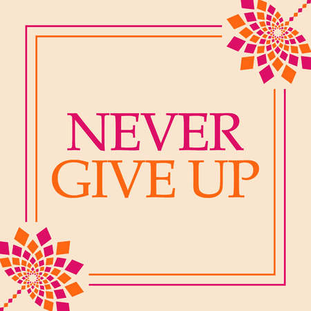 Never Give Up Pink Orange Floral Square Stock Photo - 118847767