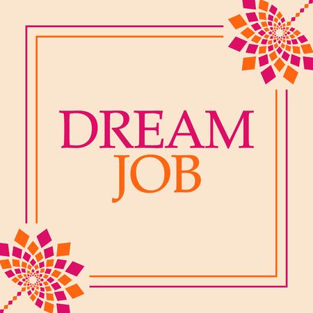 Dream Job Pink Orange Floral Square Stock Photo - 118847772