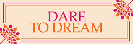 Dare To Dream Pink Orange Floral Horizontal