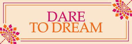 Trauen Sie sich zu träumen Rosa Orange Blumen Horizontal Standard-Bild
