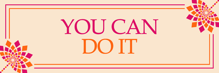 You Can Do It Pink Orange Floral Horizontal