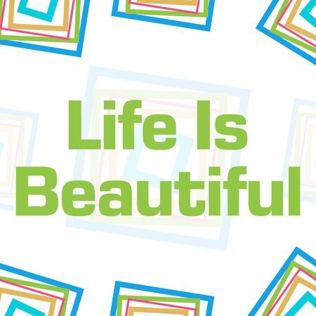 Life Is Beautiful Colorful Squares Border Background