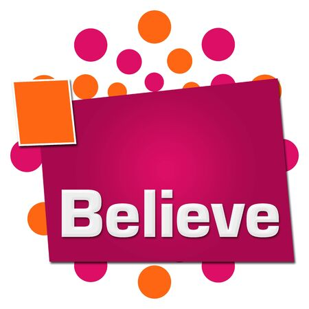 Believe Pink Orange Dots Squares