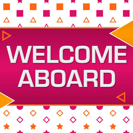 Welcome aboard text written over pink orange background.