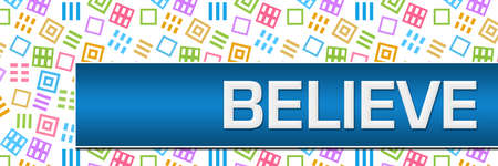 Believe text written over colorful background.