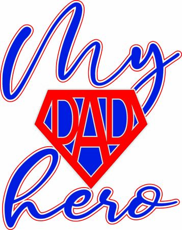 My hero dad vector greeting print for father's day or birthday