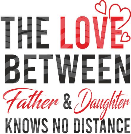 The love between father and daughter knows no distance.Grass vector card or t-shirt print for father's day and birthday gifts