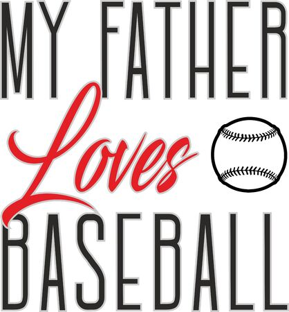 My father loves baseball vector greeting card or tshirt print for father's day and birthday gifts Illusztráció