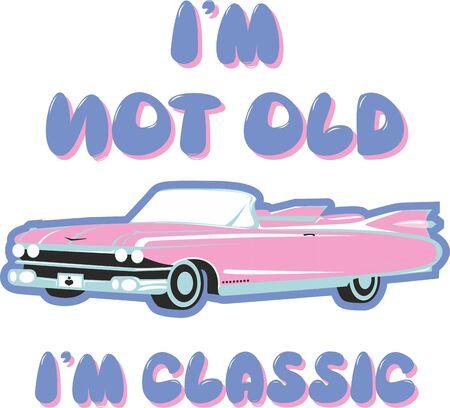 I'm Not Old I'm Classic, Vintage Car Illustration, T-shirt Prints