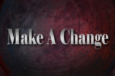 Make A Change text on background photo
