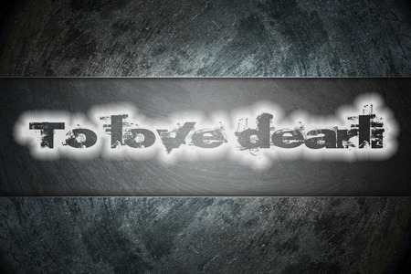 To love dearly text on background