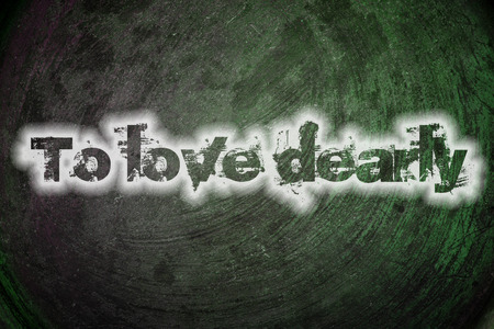 dearly: To love dearly text on background