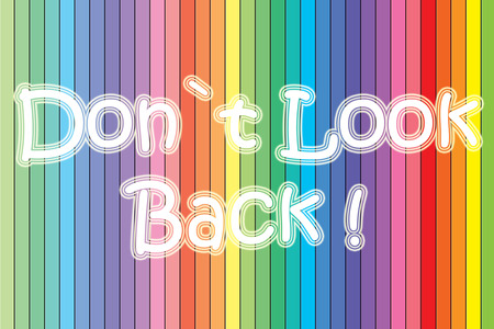 don't: Don t Look Back Concept Stock Photo
