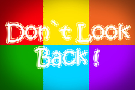 Don t Look Back Concept Stock Photo - 30662444