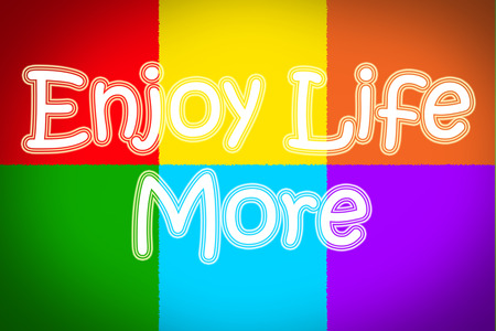 happyness: Enjoy Life More Concept