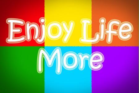 mindfulness: Enjoy Life More Concept