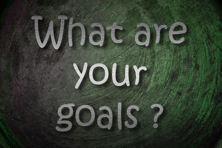 What are your goals Concept photo