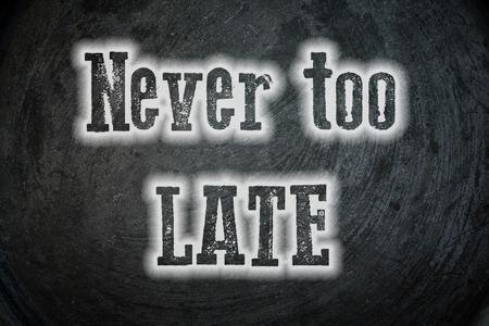 nunca: Never Too Late Concept