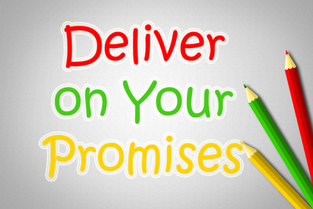 Deliver On Your Promises Concept text photo