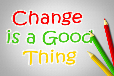 Change Is A Good Thing Concept text photo