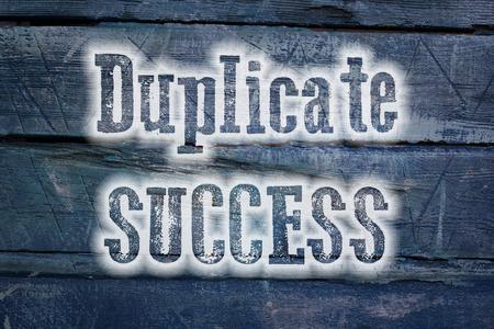 Duplicate Success Concept text