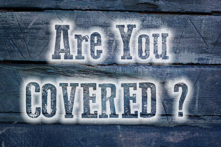 Are You Covered Concept text