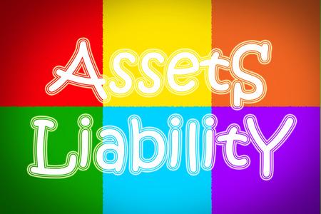Assets Liability Concept text photo
