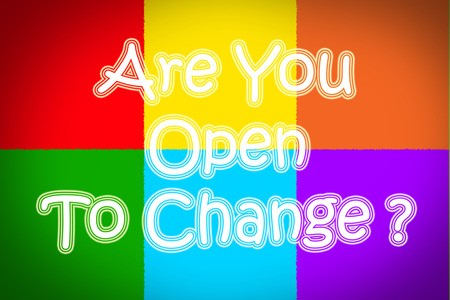 Are You Open To Change Concept text