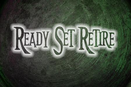 prendre sa retraite: Ready Set retraite texte Concept