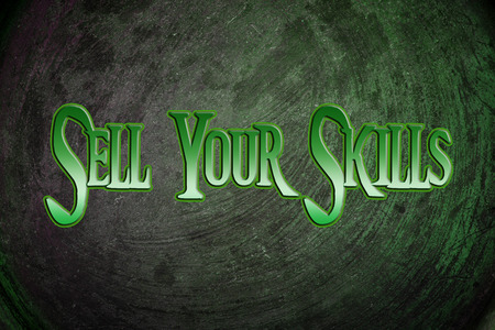 Sell Your Skills Concept text photo