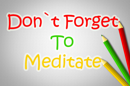 inner beauty: Dont Forget To Meditate Concept text