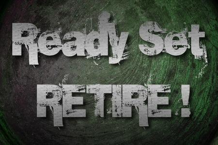 Ready Set Retire Concept text photo