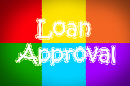 borrowing: Loan Approval Concept text