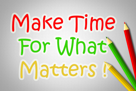 meaningful: Make Time For What Matters Concept text Stock Photo