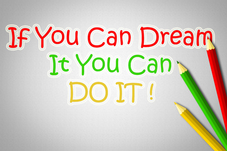 mindful: If You Can Dream It You Can Do It Concept text
