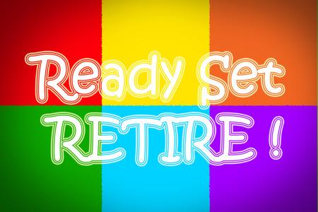 retire: Ready Set Retire Concept text