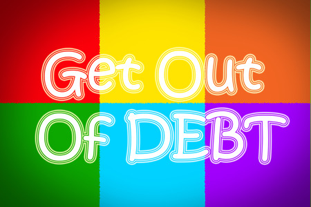 Get Out Of Debt Concept text photo