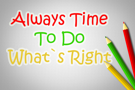 Always Time To Do Whats Right Concept text