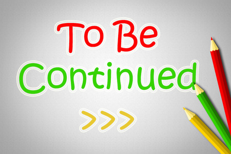 continued: To Be Continued Concept text on background