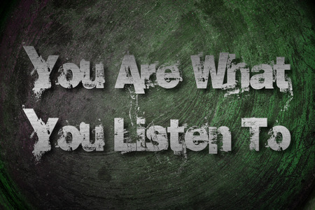 You Are What You Listen To Concept text Stock Photo