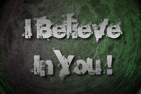 I Believe In You Concept text on background photo