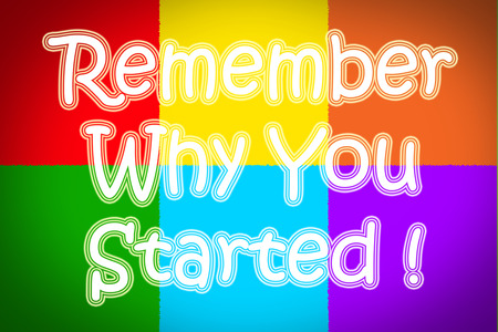 mindful: Remember Why You Started Concept text Stock Photo