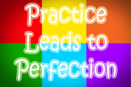 Practice Leads To Perfection Concept text photo