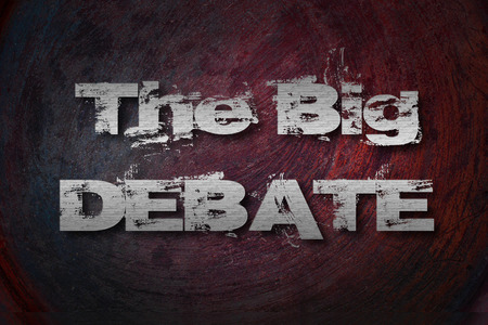 The Big Debate Concept text on background photo