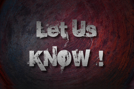 let on: Let Us Know Concept text on background Stock Photo